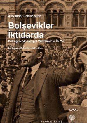 Bolşevikler İktidarda; Petrograd'da Sovyet Yönetiminin İlk Yılı