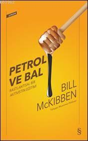 Petrol ve Bal; Rastlantısal Bir Aktivistin Eğitimi
