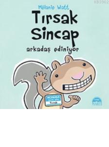 Tırsak Sincap (Ciltli); Arkadaş Ediniyor