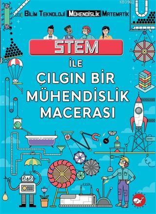STEM İle Çılgın Bir Mühendislik Macerası