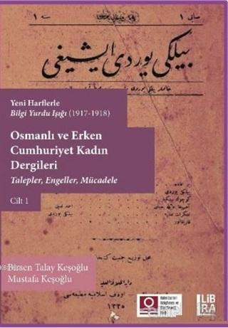 Osmanlı ve Erken Cumhuriyet Kadın Dergileri Cilt 1; Talepler, Engeller, Mücadele