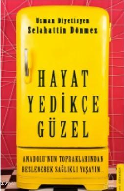 Hayat Yedikçe Güzel; Anadolu'nun Topraklarından Beslenerek Sağlıklı Yaşayın...