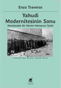 Yahudi Modernitesinin Sonu; Muhafazakâr Bir Dönüm Noktasının Tarihi