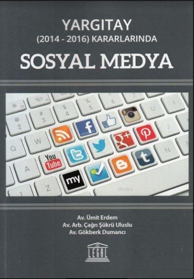 Yargıtay (2014 - 2016) Kararlarında Sosyal Medya