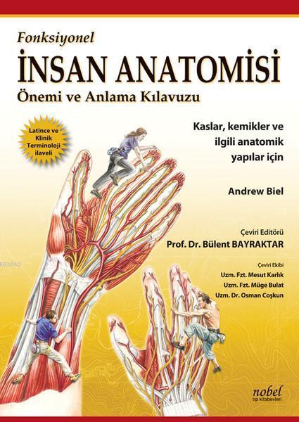 Fonksiyonel İnsan Anatomisi Önemi ve Anlama Kılavuzu Kaslar, Kemikler Ve İlgili Anatomik Yapılar İçin