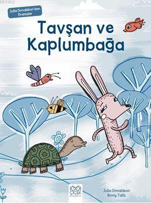 Tavşan ve Kaplumbağa - Julia Donaldson'dan Dramalar