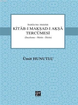 Kitab-ı Makşad-ı Akşa Tercümesi; İnceleme-Metin-Dizin