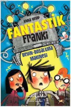 Fantastik Franki; Beyin Boşaltma Makinesi