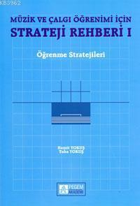 Müzik ve Çalgı Öğrenimi için Strateji Rehberi 1; Öğrenme Stratejileri