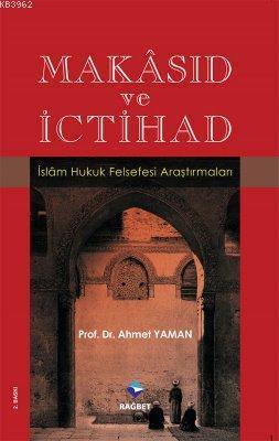 Makâsıd ve İctihad; İslam Hukuk Felsefesi Araştırmaları