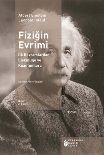 Fiziğin Evrimi; İlk Kavramlardan İlişkinliğe ve Kuantumlara
