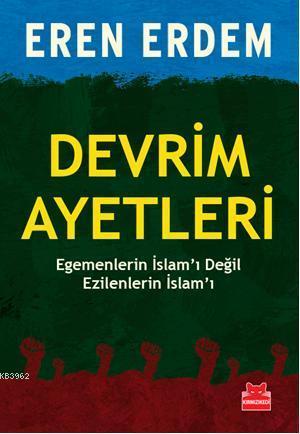 Devrim Ayetleri; Egemenlerin İslamı Değil Ezilenlerin İslamı