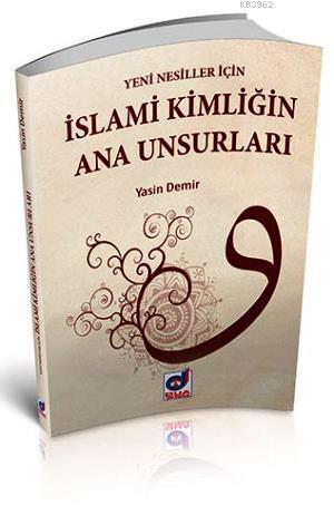 İslami Kimligin Ana Unsurları