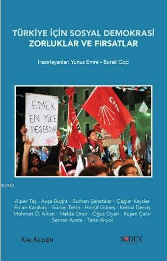 Türkiye İçin Sosyal Demokrasi; Zorluklar ve Fırsatlar