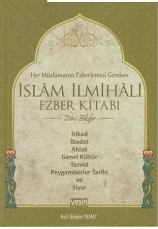 Her Müslümanın Ezberlemesi Gereken İslam İlmihali Ezber Kitabı