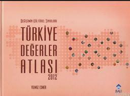 Değişimin Kültürel Sınırları Türkiye Değerler Atlası 2012