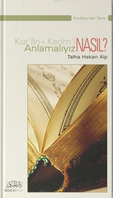 Kur'an-ı Kerim'i Nasıl Anlamalıyız?
