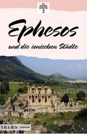 Ephesos und die Ionischen Stadte; Efes ve İon Kentleri