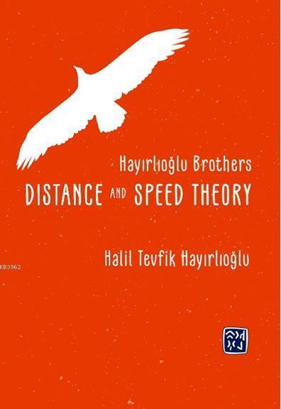 Hayırlıoglu Brothers Dıstance And Speed Theory