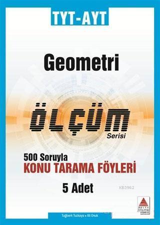 TYT-AYT Geometri Ölçüm Serisi 500 Soruyla Konu Tarama Föyleri