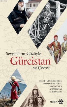 Seyyahların Gözüyle Gürcistan ve Çevresi