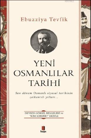 Yeni Osmanlılar Tarihi; Son Dönem Osmanlı Siyasal Tarihinin Çalkantılı Yılları...