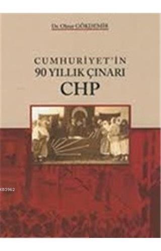 Cumhuriyetin 90 Yıllık Çınarı CHP