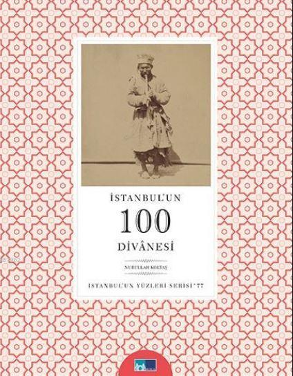 İstanbul'un 100 Divanesi; İstanbul'un 100'leri Serisi - 77