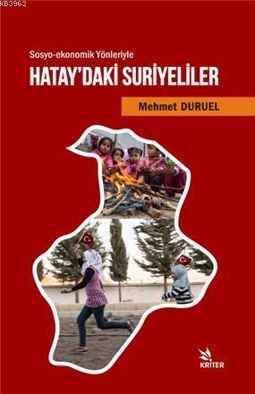 Hatay'daki  Suriyeliler; Sosyo-ekonomik Yönleriyle