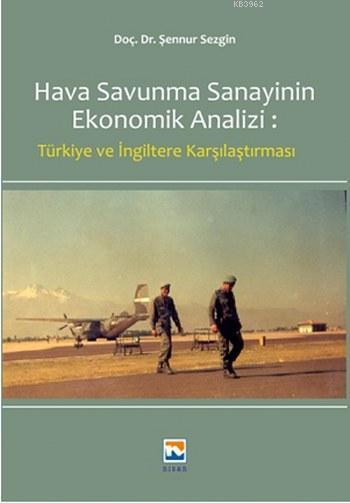 Hava Savunma Sanayinin Ekonomik Analizi; Türkiye ve İngiltere Karşılaştırması