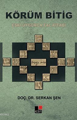 Körüm Bitig; Eski Uygurca Fal Kitabı