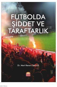 Futbolda Şiddet ve Taraftarlık