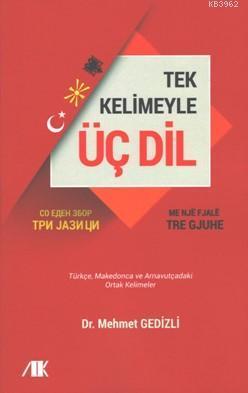 Tek Kelimeyle Üç Dil; Türkçe- Makedonca ve Arnavutça Ortak Kelimeler
