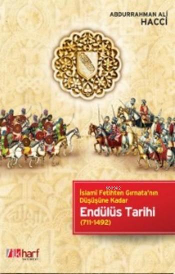 Endülüs Tarihi; İslami Fetihten Gırnata'nın Düşüşüne Kadar (711-1492)