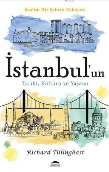 İstanbul'un Tarihi Kültürü ve Yaşamı; Kadim Bir Şehrin Hikayesi