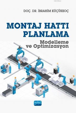 Montaj Hattı Planlama Modelleme ve Optimizasyon