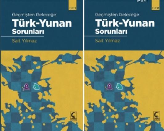 Türk - Yunan Sorunları Cilt 1 - Cilt 2