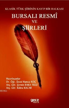 Bursalı Resmi ve Şiirler; Klasik Türk Şiirinin Kayıp Bir Halkası