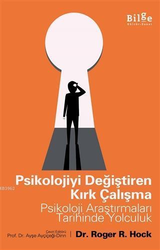 Psikolojiyi Değiştiren Kırk Çalışma; Psikoloji Araştırmaları Tarihinde Yolculuk