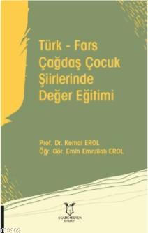 Türk - Fars Çağdaş Çocuk Şiirlerinde Değer Eğitimi