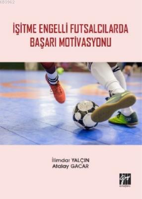 İşitme Engelli Futsalcılarda Başarı Motivasyonu
