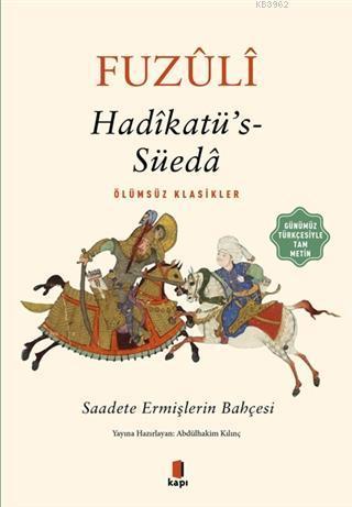 Hadikatü's-Süeda (Günümüz Türkçesiyle Tam Metin); Saadete Ermişlerin Bahçesi