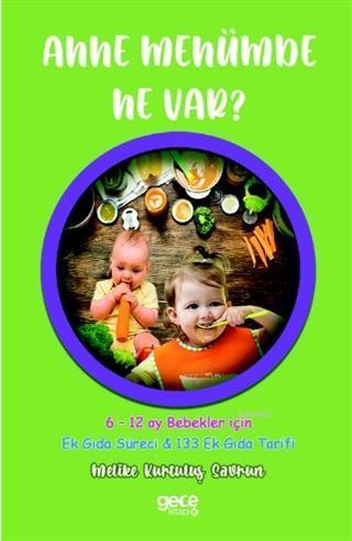 Anne Menümde Ne Var?; 6-12 Ay Bebekler İçin - Ek Gıda Süreci & 133 Ek Gıda Tarifi