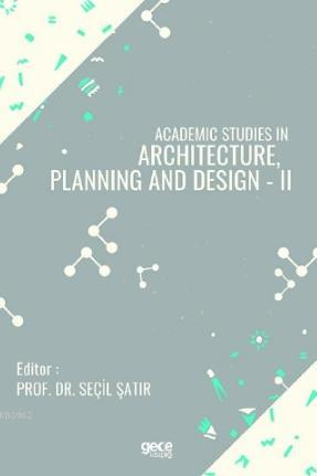 Academic Studies in Architecture, Planning and Design - II