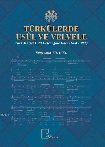 Türkülerde Usül ve Velvele; Türk Müziği Usül Geleneğine Göre (16/8 - 30/8)