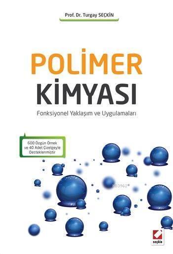 Polimer Kimyası; Fonksiyonel Yaklaşım ve Uygulamaları