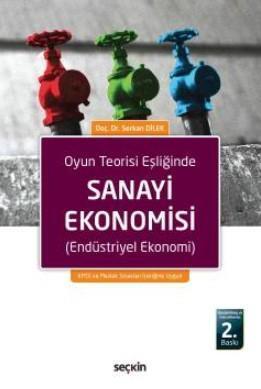 Oyun Teorisi Eşliğinde Sanayi Ekonomisi; Endüstriyel Ekonomi