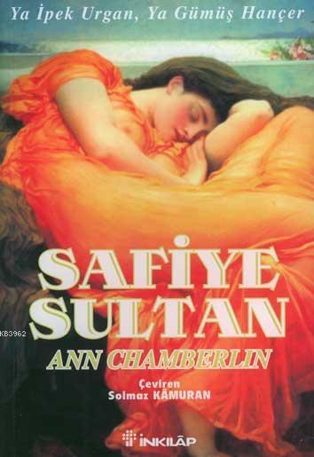 Safiye Sultan 2 (Cep Boy); Ya İpek Urgan, Ya Gümüş Hançer
