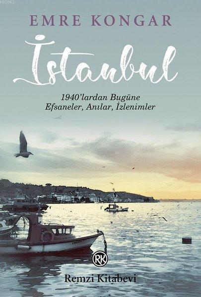 İstanbul 1940'lardan Bugüne Efsaneler Anılar İzlenimler