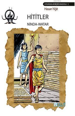 Hititler - Ninda Watar